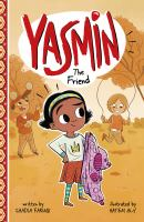 Cover image for Yasmin the friend / written by Saadia Faruqi ; illustrated by Hatem Aly.