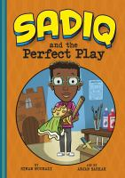 Cover image for Sadiq and the perfect play / by Siman Nuurali ; illustrated by Anjan Sarkar.
