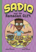 Cover image for Sadiq and the Ramadan gift / by Siman Nuurali ; art by Anjan Sarkar.