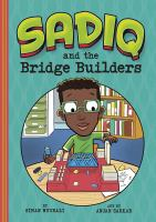 Cover image for Sadiq and the Bridge Builders / by Siman Nuurali ; art by Anjan Sarkar.