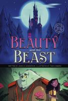 Cover image for Beauty and the beast / written by Jessica Gunderson ; illustrated by Thais Damião.