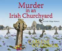 Cover image for Murder in an Irish churchyard [sound recording] / Carlene O'Connor.