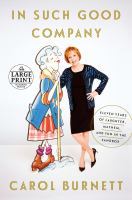 Cover image for In such good company [text (large print)] : eleven years of laughter, mayhem, and fun in the sandbox / Carol Burnett.