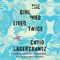 Cover image for The Girl Who Lived Twice (CD) [sound recording] / David Lagercrantz.