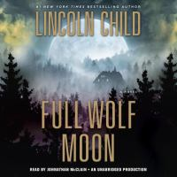Cover image for Full wolf moon [sound recording] / Lincoln Child.