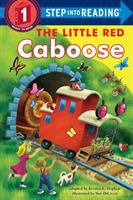 Cover image for The little red caboose : adapted from the beloved Little Golden Book written by Marion Potter and illustrated by Tibor Gergely / by Kristen L. Depken ; illustrated by Sue DiCicco.