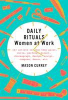 Cover image for Daily rituals : women at work / by Mason Currey.