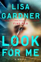 Cover image for Look for me / Lisa Gardner.