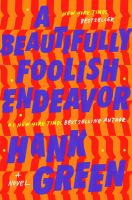 Cover image for A beautifully foolish endeavor / Hank Green.