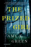 Cover image for The prized girl / Amy K. Green.