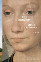 Cover image for The convert / Stefan Hertmans ; translated from the Dutch by David McKay.