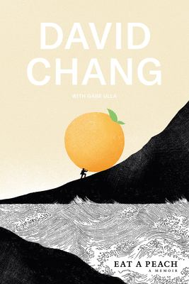 Cover image for Eat a peach : a memoir / David Chang with Gabe Ulla.