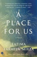 Cover image for A place for us [kit] / Fatima Farheen Mirza.