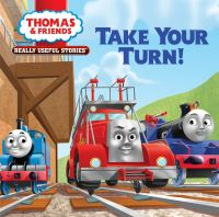 Cover image for Thomas & friends. Take your turn! / written by Nancy Parent ; illustrated by Luigi Aimè, Tomatofarm.