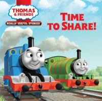 Cover image for Thomas & friends. Time to share! / written by Nancy Parent ; illustrated by Luigi Aimè, Tomatofarm.