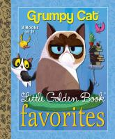 Cover image for Grumpy Cat : Little Golden Book favorites.