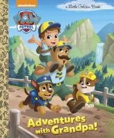 Cover image for PAW patrol. Adventures with Grandpa! / by Tex Huntley ; illustrated by Fabrizio Petrossi.