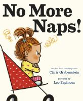 Cover image for No more naps! : a story for when you're wide-awake and definitely not tired / Chris Grabenstein ; pictures by Leo Espinosa.