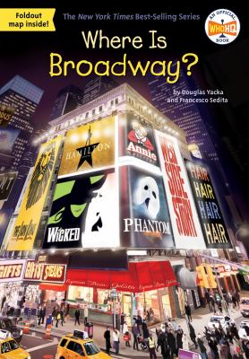 Cover image for Where is Broadway? / by Douglas Yacka and Francesco Sedita ; illustrated by John Hinderliter.