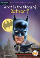 Cover image for What is the story of Batman? / by Michael Burgan ; illustrated by Jake Murray.