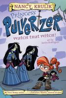 Cover image for Watch that witch! / by Nancy Krulik ; art by Justin Rodrigues ; based on original character designs by Ben Balistreri.