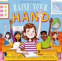 Cover image for Raise your hand / by Alice Paul Tapper ; illustrated by Marta Kissi.