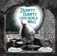 Cover image for Humpty Dumpty lived near a wall / by Derek Hughes ; illustrated by Nathan Christopher.