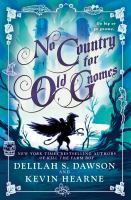 Cover image for No country for old gnomes / Delilah S. Dawson and Kevin Hearne.