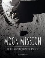 Cover image for Moon mission : the epic 400-year journey to Apollo 11 / Sigmund Brouwer.