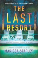 Cover image for The last resort / Marissa Stapley.