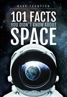 Cover image for 101 facts you didn't know about space / Mark Thompson.