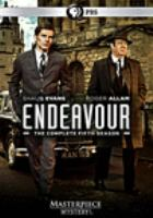 Cover image for Endeavour. The complete fifth season / written and devised by Russell Lewis ; produced by John Phillips and Neil Duncan ; directed by Brady Hood [and 5 others] ; a co-production of Mammoth Screen and Masterpiece in association with ITV Studios.