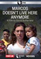Cover image for Marcos doesn't live here anymore / a The Independent Television Service (ITVS) and Latino Public Broadcasting (LPB) production in association with Ford Foundation/Just Films ; producer, David Sutherland, Yu Ying Wu Chou.