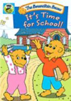 Cover image for Berenstain Bears. It's time for school! / producer, Lan Lamon, Steven Ching, Scott Dyer ; writers, James Rolfe, Mike Matei ; director, James Rolfe.