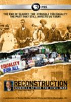 Cover image for Reconstruction : America after the Civil War / a production of McGee Media, Inkwell Films and WETA Washington, DC ; a film by McGee Media and Inkwell Films: series producer, Julia Marchesi ; written by Henry Louis Gates, Jr.