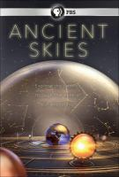 Cover image for Ancient skies / produced by Impossible Factual in association with ZDF Enterprises for PBS ; series produced and directed by Adam Luria.
