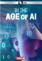 Cover image for In the age of AI / directed, produced and written by Neil Docherty, David Fanning.