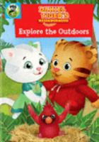 Cover image for Daniel Tiger's neighborhood. Explore the outdoors / Fred Rogers Company.