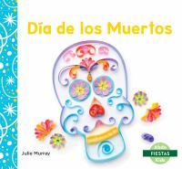 Cover image for Día de los Muertos / Julie Murray ; Spanish translators, Telma Frumholtz, Maria Puchol.