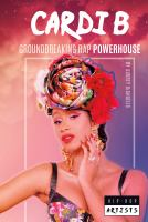 Cover image for Cardi B : groundbreaking rap powerhouse / by Audrey DeAngelis.