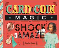 Cover image for Card and coin magic to shock and amaze / Jessica Rusick.