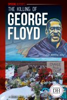 Cover image for The killing of George Floyd / by Duchess Harris, JD, PhD with Alexis Burling.