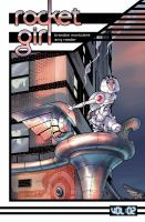 Cover image for Rocket girl. Vol :02, Only the good... / writer, Brandon Montclare ; artist, Amy Reeder.