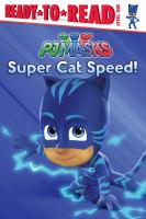 Cover image for PJ Masks. Super cat speed! / adapted by Cala Spinner.