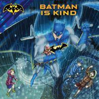 Imagen de portada para Batman Is kind / by Cala Spinner ; illustrated by Patrick Spaziante.