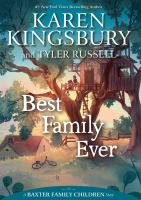 Cover image for Best family ever / Karen Kingsbury and Tyler Russell.