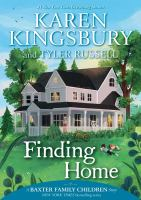 Cover image for Finding home / Karen Kingsbury and Tyler Russell ; [illustrations by Olivia Chin Mueller].