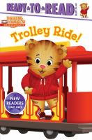 Imagen de portada para Daniel Tiger's neighborhood. Trolley ride! / by Cala Spinner ; poses and layouts by Jason Fruchter.
