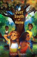 Cover image for Just south of home / Karen Strong.