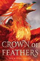 Cover image for Crown of feathers / Nicki Pau Preto.